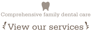 Comprehensive family dental care - View our services
